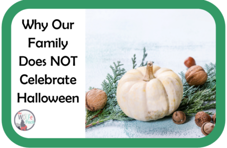 Why Our Family Does NOT Celebrate Halloween