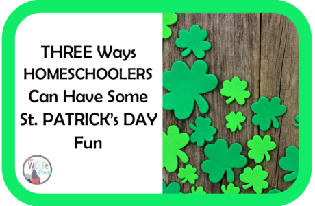 THREE Ways Homeschoolers Can Have Some St. PATRICK'S DAY Fun