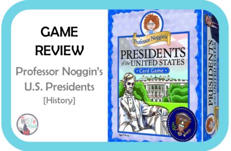 Game Review: PROFESSOR NOGGIN'S U.S. PRESIDENTS {History}