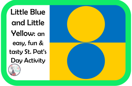 Little Blue and Little Yellow: a St. Patrick's Day Activity
