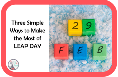 Three Simple Ways to Make the Most of LEAP DAY