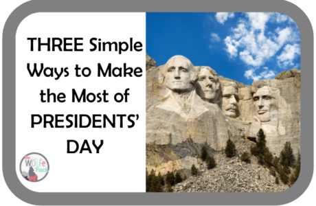 THREE Simple Ways to Make the Most of PRESIDENTS' DAY