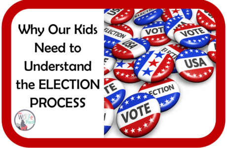 Why Our Kids Need to Understand the ELECTION PROCESS {no matter how we feel about politics}