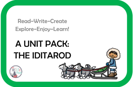 The Iditarod: A UNIT STUDY Read~Write~Create~Explore~Enjoy~Learn!