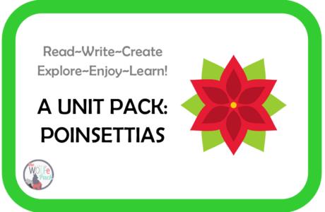Poinsettias: A UNIT STUDY Read~Write~Create~Explore~Enjoy~Learn!
