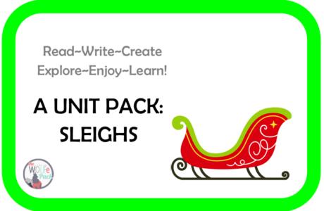 Sleighs: A UNIT STUDY Read~Write~Create~Explore~Enjoy~Learn!