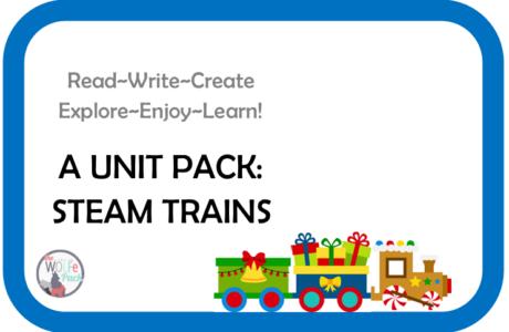Steam Trains: A UNIT STUDY Read~Write~Create~Explore~Enjoy~Learn!