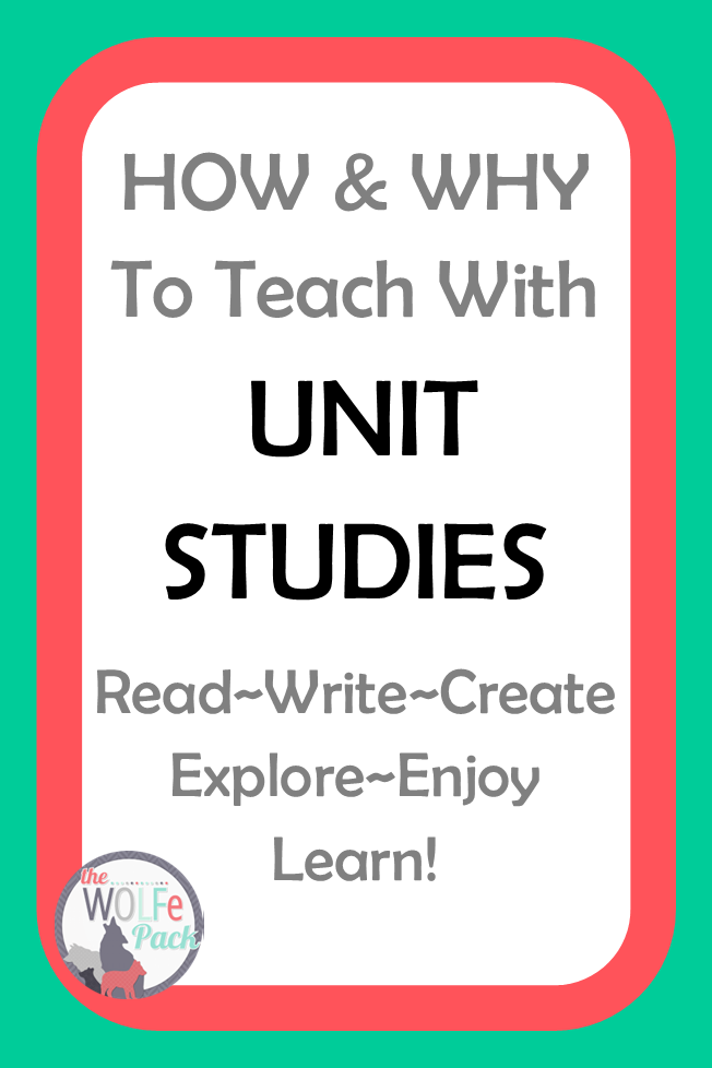 How and why to teach with unit studies