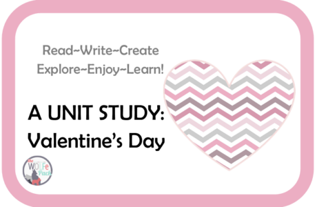 Valentine's Day: A UNIT STUDY Read~Write~Create~Explore~Enjoy~Learn!