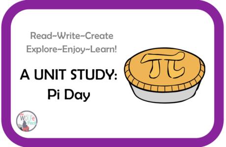 Pi Day: A UNIT STUDY Read~Write~Create~Explore~Enjoy~Learn!