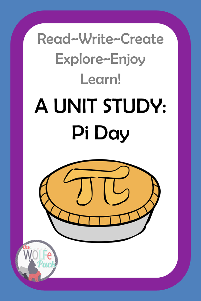 A Unit Study: Pi Day by The WOLFe Pack