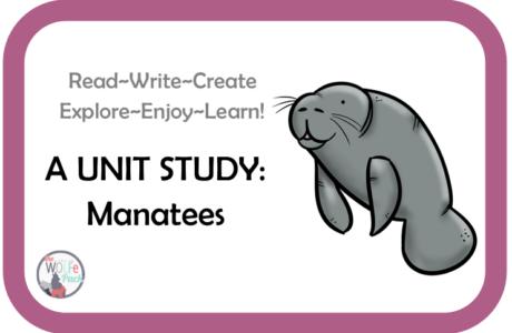 Manatees: A UNIT STUDY Read~Write~Create~Explore~Enjoy~Learn