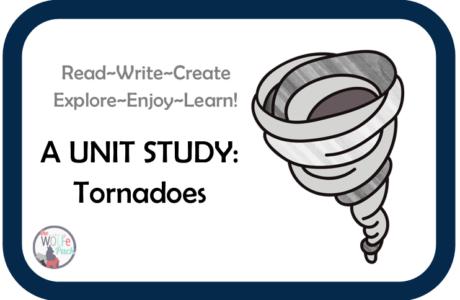 Tornadoes: A UNIT STUDY Read~Write~Create~Explore~Enjoy~Learn